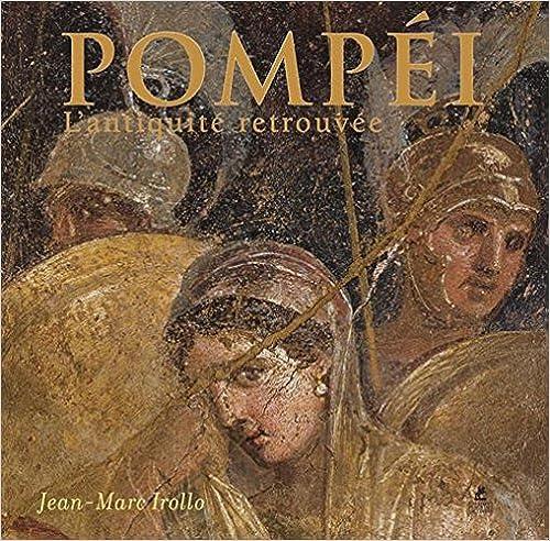 Lire Pompéi - L'antiquité retrouvée pdf, epub ebook
