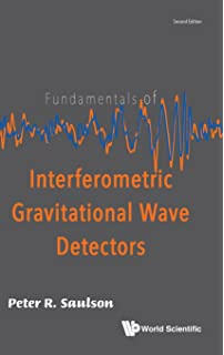 Fundamentals of Interferometric Gravitational Wave Detectors (Second Edition)