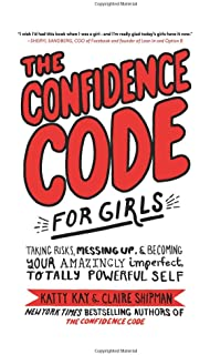 The confidence code the science and art of self assurance what the confidence code for girls taking risks messing up and becoming your amazingly fandeluxe Image collections