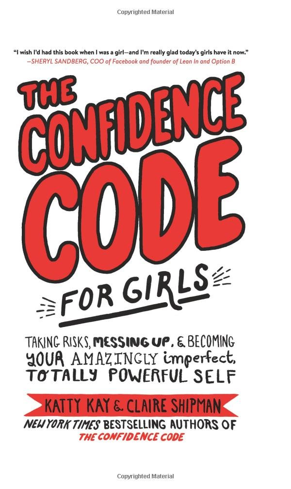 The confidence code for girls taking risks messing up and the confidence code for girls taking risks messing up and becoming your amazingly imperfect totally powerful self katty kay claire shipman ccuart Image collections