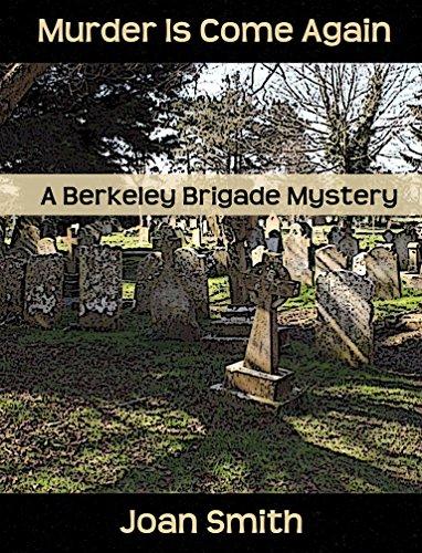 Murder Is Come Again (Berkeley Brigade Regency Mysteries Book 11)