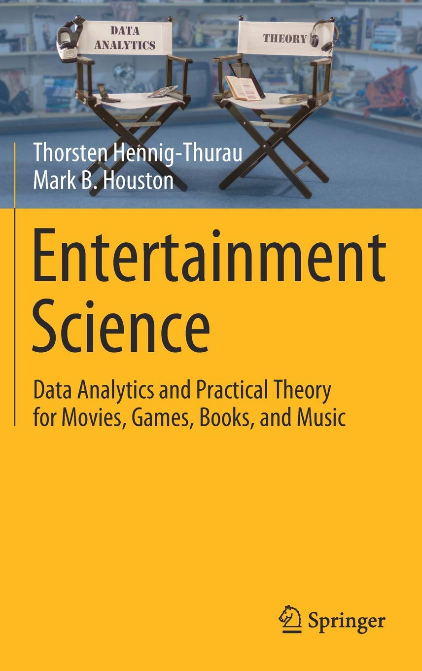 Entertainment Science  Data Analytics And Practical Theory For Movies Games Books And Music