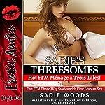Sadie's Threesomes: Hot FFM Ménage a Trois Tales!   Sadie Woods