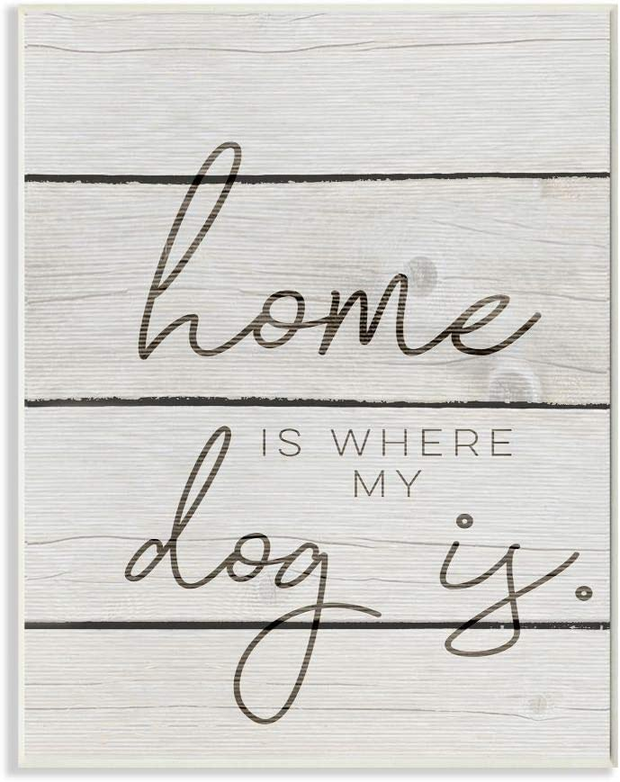 Stupell Industries Home Is Where My Dog Is Wall Plaque Art, Proudly Made in USA