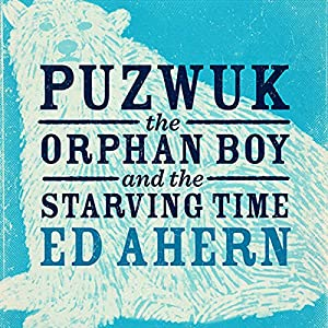 Puzwuk the Orphan Boy and the Starving Time Audiobook