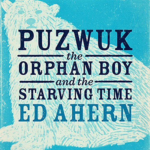 Puzwuk the Orphan Boy and the Starving Time