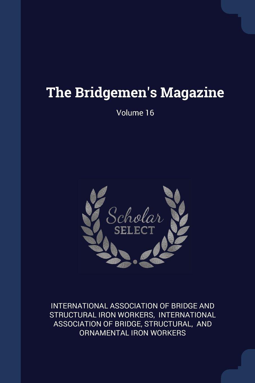 The Bridgemen's Magazine; Volume 16 pdf epub
