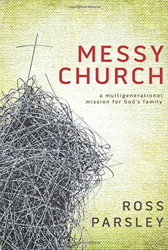 Read Online Messy Church: A Multigenerational Mission for God's Family ebook