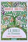 La Bible au féminin - version intégrale par Marek Halter