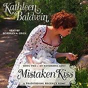 Mistaken Kiss: My Notorious Aunt, Book 2 | Kathleen Baldwin