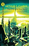 The City And The Stars (S.F. MASTERWORKS) by Arthur C. Clarke (2001-03-08)