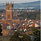 One Hundred & One Beautiful Towns in Great Britain