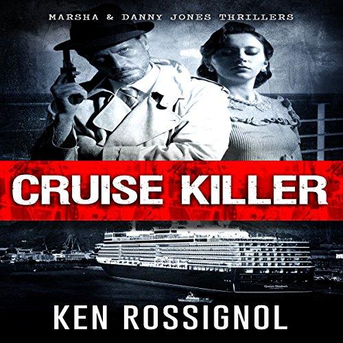 Cruise Killer: Marsha & Danny Jones Thrillers
