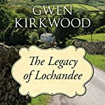 The Legacy of Lochandee | Gwen Kirkwood