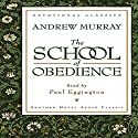 School of Obedience Audiobook by Andrew Murray Narrated by Paul Eggington