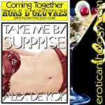 Take Me By Surprise: Coming Together Hors d'Oeuvers | Alex de Kok