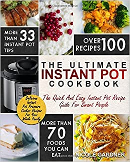 Book Instant Pot Cookbook: The Quick and Easy Instant Pot Recipe Guide For Smart People - Delicious Recipes For Your Whole Family (Instant Pot Recipes)