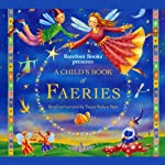 A Child's Book of Faeries  | Tanya Robyn Batt
