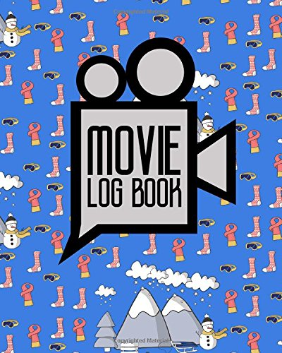 Read Online Movie Log Book: Film Criticism Journal, Journal Of Film And Video, Film List, Movie Log, Cute Winter Skiing Cover (Volume 5) ebook
