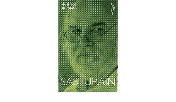 Amazon.com: Cuentos reunidos (Spanish Edition) eBook: Juan Sasturain: Kindle Store