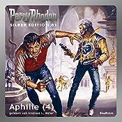 Aphilie - Teil 4 (Perry Rhodan Silber Edition 81) | Kurt Mahr, Clark Darlton, H. G. Ewers