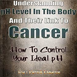 Understanding pH Level in the Body and Their Link to Cancer