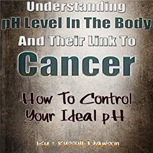 Understanding pH Level in the Body and Their Link to Cancer Audiobook