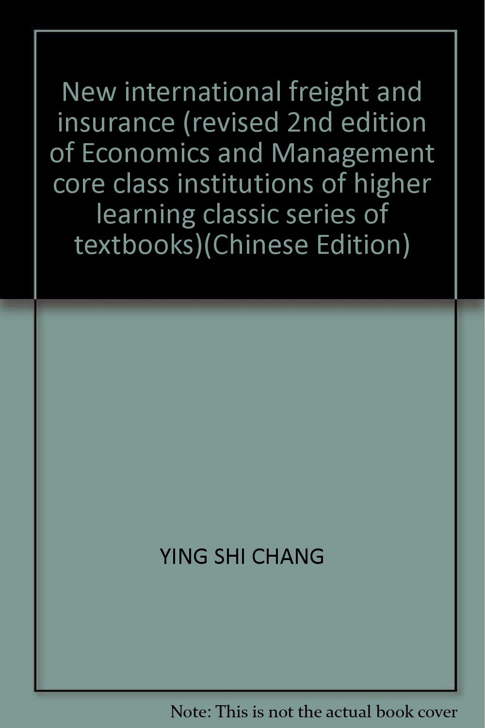 New international freight and insurance (revised 2nd edition of Economics and Management core class institutions of higher learning classic series of textbooks)(Chinese Edition) ebook