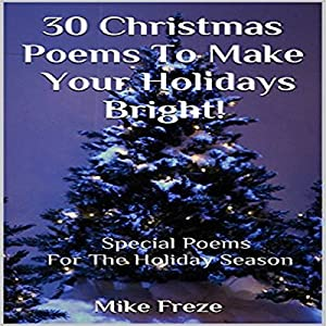30 Christmas Poems to Make Your Holidays Bright! Audiobook