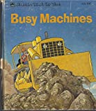 img - for Busy machines (A Golden tell-a-tale book) book / textbook / text book