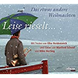 Leise rieselt ... - Das etwas andere Weihnachten: mit Texten von Elke Heidenreich und Tönen von Manfred Schoof und Mike Herting