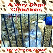 A Very Degu Christmas: Degu Days Duo, Book 2 | Victoria Zigler