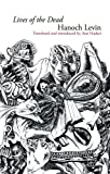 img - for Lives of the Dead: Collected Poems (Hebrew and English Edition) book / textbook / text book