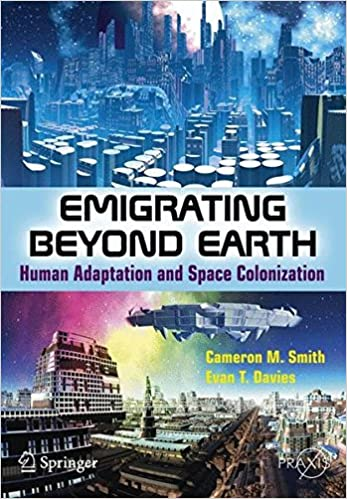 Book Emigrating Beyond Earth: Human Adaptation and Space Colonization (Springer Praxis Books / Popular Science)