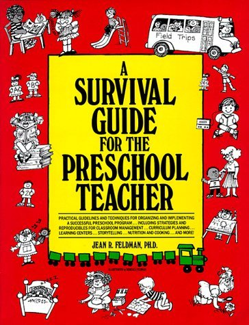 A Survival Guide for the Preschool Teacher by Jean R Feldman (1990-11-01)