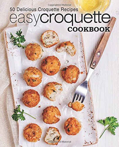 Download easy croquette cookbook 50 delicious croquette recipes download easy croquette cookbook 50 delicious croquette recipes book pdf audio ideo9mbmm forumfinder Image collections