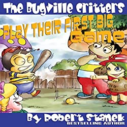 The Bugville Critters Play Their First Big Game
