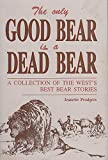 The Only Good Bear Is a Dead Bear, Jeanette Prodgers, 0934318964