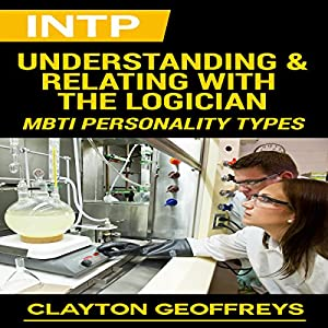 INTP: Understanding & Relating with the Logician Audiobook