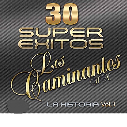 ... 30 Super Exitos la Historia Vol. 1