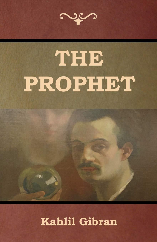 The Prophet Paperback – January 1, 2019 Kahlil Gibran Indoeuropeanpublishing.com 1644390264 Body