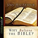 Why Believe the Bible? Audiobook by John MacArthur Narrated by Maurice England