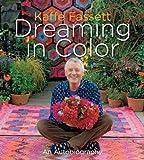 Kaffe Fassett: Dreaming in Color: An Autobiography by Kaffe Fassett (Sep 15 2012)