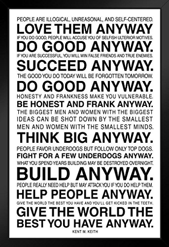 Anyway The Paradoxical Commandments Kent Keith Motivational Framed Poster 14x20 inch ()
