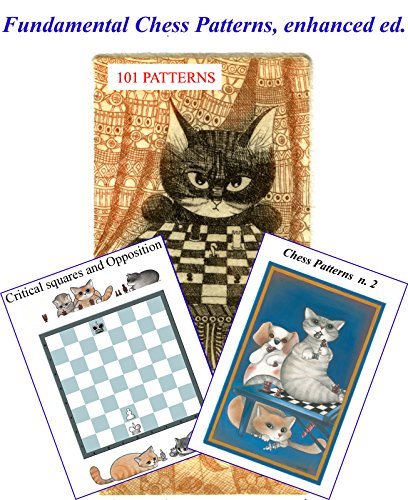 Encyclopedia of Chess Patterns, part 1: 101 PATTERNS, 600 pages, 300 diagrams, links to 300 - 600 Chess