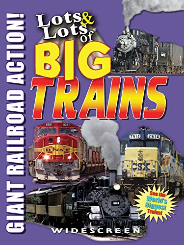 (Lots and Lots of Big Trains - Widescreen)