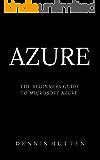 Azure: Microsoft Azure Tutorial The Ultimate Beginners Guide