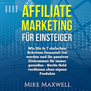 Online Geld verdienen: Affiliate Marketing für Einsteiger Hörbuch