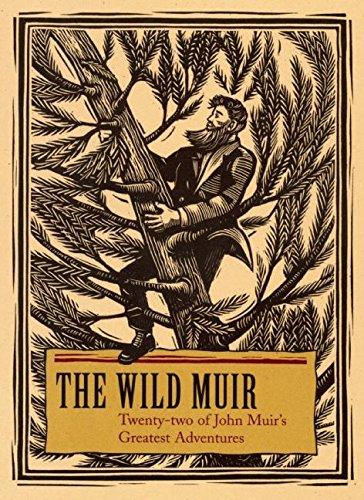 Download The Wild Muir: Twenty-Two of John Muir's Greatest Adventures pdf epub
