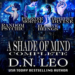 A Shade of Mind Complete Series: Random Psychic - Forever Mortal - Elusive Beings - Imperfect Divine Audiobook